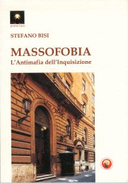 MASSOFOBIA – L'Antimafia dell'Inquisizione